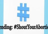 #ShoutYourAbortion