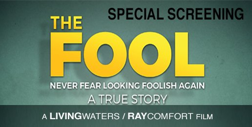 """Special Screenings of Ray Comfort's """"The Fool"""""""