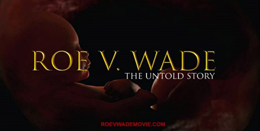 Roe v. Wade: The Movie, the Truth, the Battle