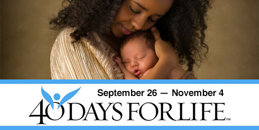 40 Days for Life: Praying for God's Intervention to End Abortion