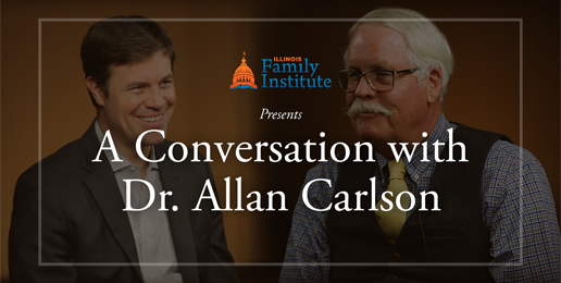 A Conversation With Dr. Allan C. Carlson