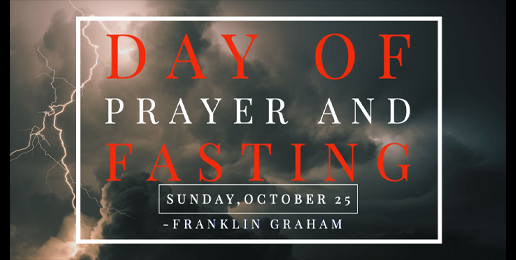 Graham Calls for Prayer and Fasting this Sunday, Oct. 25th