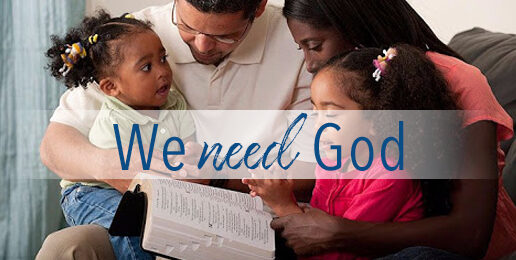 Parents: We Need God