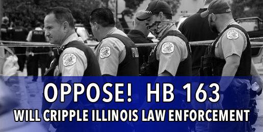 HB 163 Will Handcuff Illinois Law Enforcement