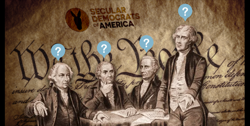 """Opponents' Blueprint for a """"Secular"""" Constitution Would Be Unrecognizable to America's Founders"""
